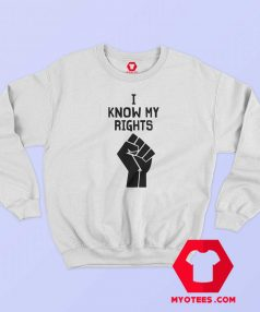 Official Hand I Know My Rights Sweatshirt