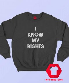 Official I Know My Rights Colin Kaepernick Sweatshirt