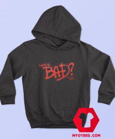 Official Michael Jackson Whos Bad Hoodie