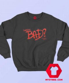 Official Michael Jackson Whos Bad Sweatshirt