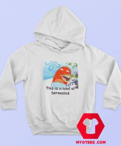 SpongeBob SquarePants This Is A Load Of Barnacles Hoodie