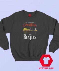 The Beatles I Want For Christmas Sweatshirt