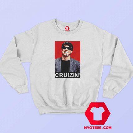 Tom Cruise Cruizin Unisex Sweatshirt Cheap