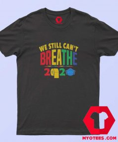We Still Can't Breathe Toilet Paper T shirt