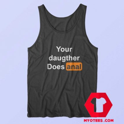 Your Daughter Does Anal Pornhub Unisex Tank Top