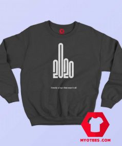 2020 Finally a Logo That Says It All Sweatshirt