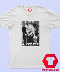 Catch Me If You Can Jacques Chirac Unisex T Shirt