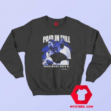 Everybody Paid In Full Vintage Movie Sweatshirt