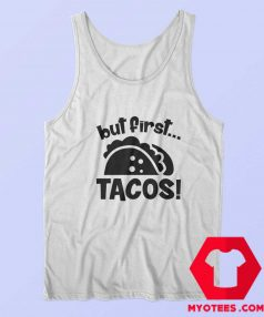 First Tacos Mexican Food Lover Funny Tank Top