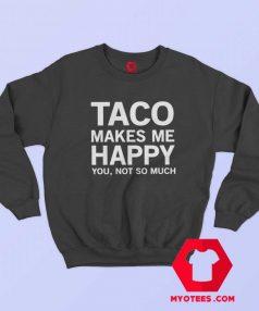 Funny Tacos Lover Foodie Unisex Sweatshirt