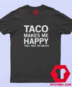 Funny Tacos Lover Foodie Unisex T shirt