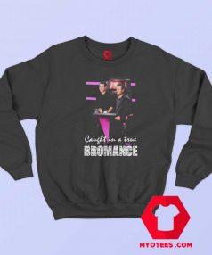 Got Talent Caught in a True Bromance Sweatshirt