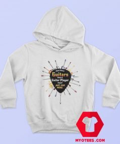 Guitar Player Need Just One More Unisex Hoodie