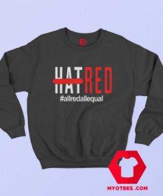 HAT RED ALLREDALLEQUAL Unisex Sweatshirt