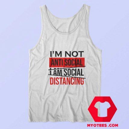 Im Not Anti Social Im Social Distancing Tank Top