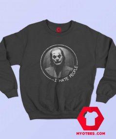 Joker Joaquin Phoenix I Hate People Sweatshirt