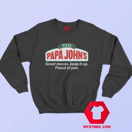 Pizza Papa Johns Quote Parody Unisex Sweatshirt