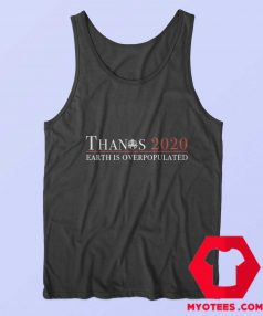 Thanos 2020 Earth Is Over Populated Unisex Tank Top