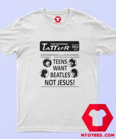 Teens Want Beatles Not Jesus Unisex T-Shirt