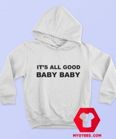 Awesome It's All Good Baby Baby Hoodie