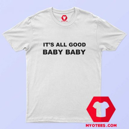 Awesome It's All Good Baby Baby T Shirt