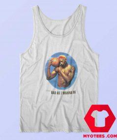 Bad As I Wanna Be Vintage Dennis Rodman Tank Top