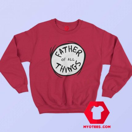 Dr. Seuss Father of all Things Red Sweatshirt