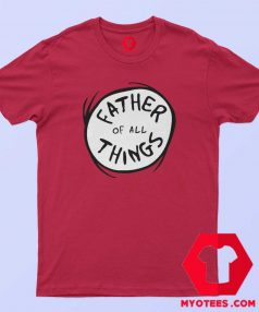 Dr. Seuss Father of all Things Red T Shirt