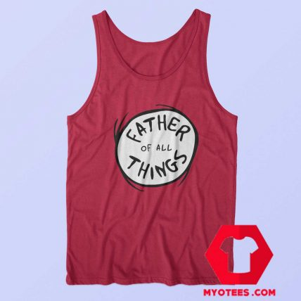 Dr. Seuss Father of all Things Red Tank Top