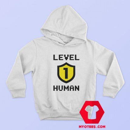 Funny Level 1 Human Unisex Hoodie