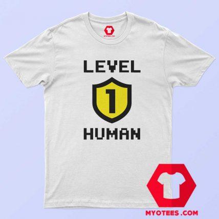Funny Level 1 Human Unisex T Shirt