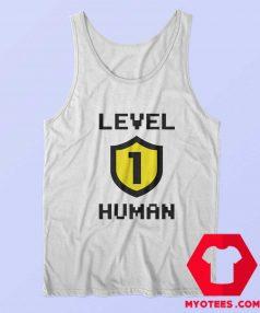 Funny Level 1 Human Unisex Tank Top