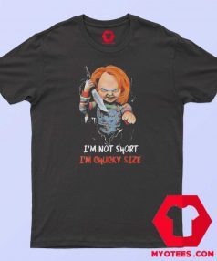 Halloween Im Not Short Im Chucky Size T Shirt
