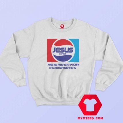 Jesus Christ Savior And My Refreshment Pepsi Sweatshirt