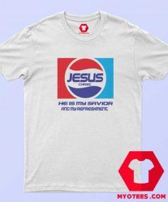 Jesus Christ Savior And My Refreshment Pepsi T Shirt