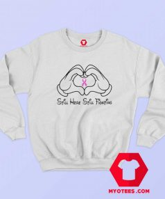 Mickey Mouse Still Here Cancer Awareness Sweatshirt