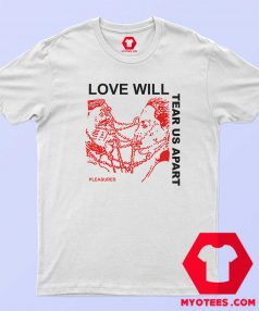 Now Love Will Tear Us Apart Unisex T Shirt