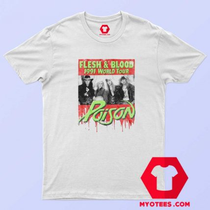 Poison Flesh Blood World Tour 1991 T Shirt