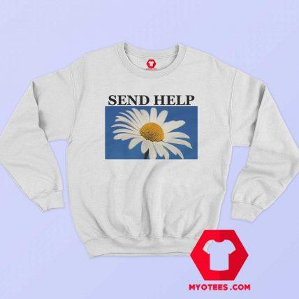 Send Help Daisy Flower Unisex Sweatshirt
