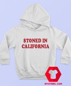 Stoned In California Graphic Custom Hoodie