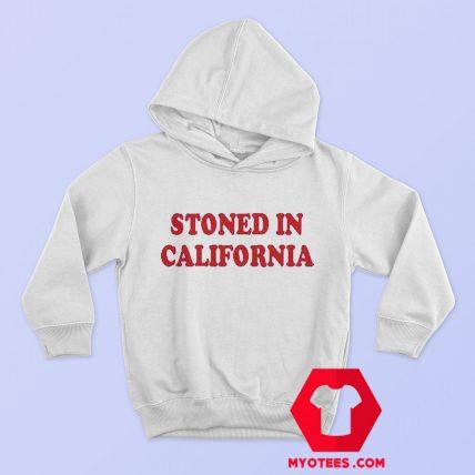 Stoned In California Graphic Custom Hoodie