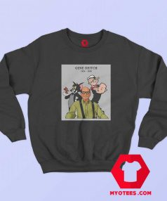 Thanks Gene Deitch in Loving Memories Sweatshirt