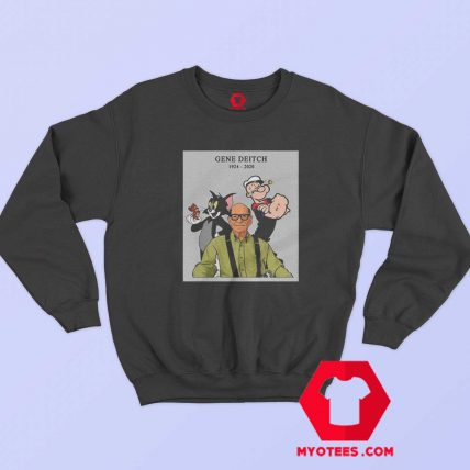 Thanks Gene Deitch in Loving Memories Sweatshirt
