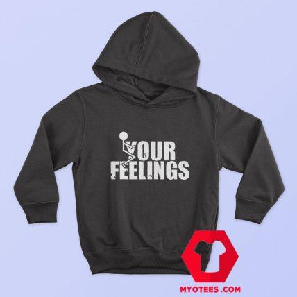 Fuck Your Feelings Funny Quote Halloween Hoodie