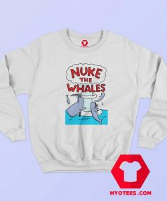 Funny Nuke The Whales Breathable Sweatshirt