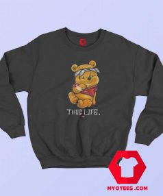 Funny Thug Life Winnie the Pooh Unisex Sweatshirt