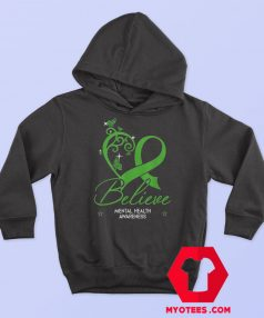 Mental Health Awareness Believe Hope Hoodie