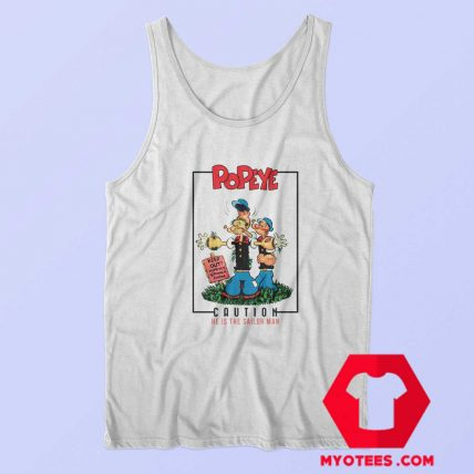 Popeye Caution He is The Sailor Man Tank Top