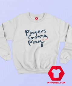 Taylor Swift 1989 Players Gonna Play Sweatshirt