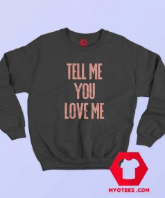 Tell Me You Love Me Demi Lovato Vintage Sweatshirt